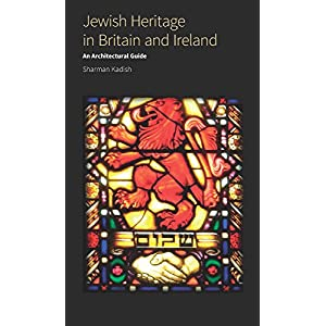 Jewish Heritage in Britain and Ireland: An Architectural Guide