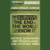 img - for How to Survive the End of the World as We Know It: Tactics, Techniques and Technologies for Uncertain Things book / textbook / text book
