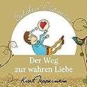 Der Weg zur wahren Liebe (Golden Classics) Hörbuch von Kurt Tepperwein Gesprochen von: Kurt Tepperwein