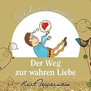 Der Weg zur wahren Liebe (Golden Classics) Hörbuch