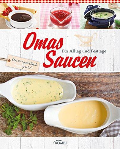 Omas Saucen: Für Alltag und Festttage (German Edition) by .