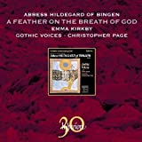 Hildegard of Bingen: A Feather on the Breath of Godby Emma Kirkby