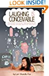 Laughing IS Conceivable: One Woman's...