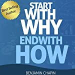 Start with Why: End with How | Benjamin Chapin