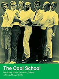 The Cool School: Story of the Ferus Art Gallery