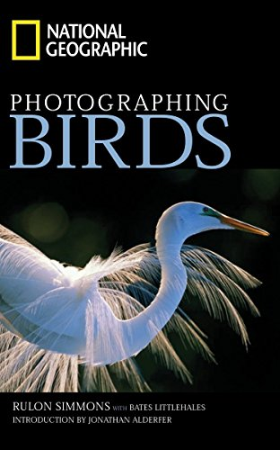 National Geographic Photographing Birds, Simmons, Rulon; Littlehales, Bates