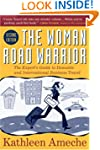 The Woman Road Warrior: The Expert's...