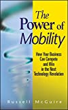 The Power of Mobility: How Your Business Can Compete and Win in the Next Technology Revolution
