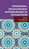 img - for Globalisation, Democratisation and Radicalisation in the Arab World book / textbook / text book
