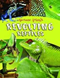 Revolting Reptiles (Awesome Animals)
