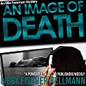 An Image of Death: Ellie Foreman Mysteries, Book 3 Audiobook by Libby Fischer Hellmann Narrated by Robin Rowan