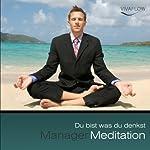 Manager Meditation - Du bist was du denkst | Andreas Schütz