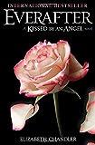 Elizabeth Chandler Everafter: A Kissed by an Angel Novel