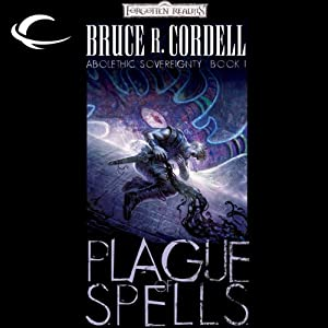Plague of Spells: Forgotten Realms: Abolethic Sovereignty, Book 1 | [Bruce R. Cordell]