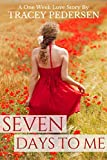 Seven Days To Me: A One Week Love Story