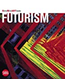 Futurism (Skira Mini Art Books)