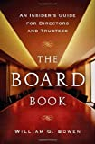 The Board Book: An Insiders Guide for Directors and Trustees