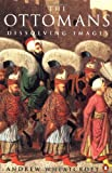 The Ottomans: Dissolving Images (0140168796) by Wheatcroft, Andrew
