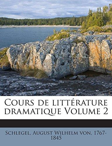 Cours de Litterature Dramatique Volume 2
