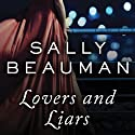 Lovers and Liars (       UNABRIDGED) by Sally Beauman Narrated by Ray Chase