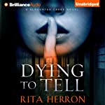 Dying to Tell: A Slaughter Creek Novel, Book 1 (       UNABRIDGED) by Rita Herron Narrated by Tanya Eby