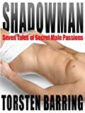 img - for Shadowman and Other Tales of Secret Male Passions book / textbook / text book