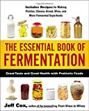 img - for The Essential Book of Fermentation: Great Taste and Good Health with Probiotic Foods book / textbook / text book