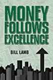 img - for Money Follows Excellence book / textbook / text book
