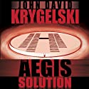 The Aegis Solution Audiobook by John David Krygelski Narrated by John David Krygelski