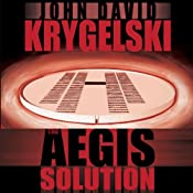 The Aegis Solution | [John David Krygelski]