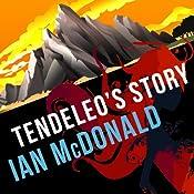 Tendeleo's Story: Chaga, Book 3 | [Ian McDonald]