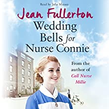 Wedding Bells for Nurse Connie Audiobook by Jean Fullerton Narrated by Julie Maisey