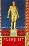 Antiquity: The Civilization of the Ancient World (0060174099) by Cantor, Norman F.