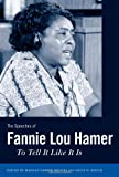img - for The Speeches of Fannie Lou Hamer: To Tell It Like It Is (Margaret Walker Alexander Series in African American Studies) book / textbook / text book
