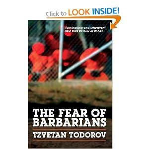 The Fear of Barbarians  - Tzvetan Todorov