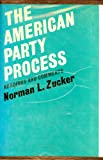 img - for The American Party Process; Readings and Comments book / textbook / text book