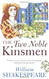 The Two Noble Kinsmen: William Shakespeare. (Penguin Shakespeare) (0141017260) by Shakespeare, William