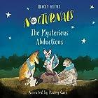 The Nocturnals: The Mysterious Abductions Hörbuch von Tracey Hecht Gesprochen von: Bailey Carr