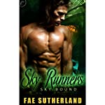 Sky Runners: Skybound, Book Two (       UNABRIDGED) by Fae Sutherland Narrated by Jack LeFleur