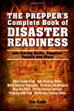 img - for The Prepper's Complete Book of Disaster Readiness: Life-Saving Skills, Supplies, Tactics and Plans book / textbook / text book