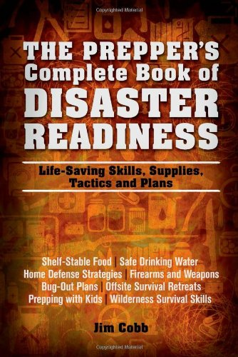 The Prepper'S Complete Book Of Disaster Readiness: Life-Saving Skills, Supplies, Tactics And Plans back-298859