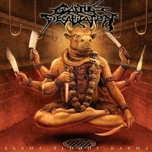 Karma.Bloody.Karma by Cattle Decapitation (2006-06-29)