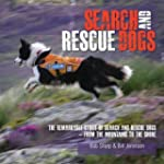 Search and Rescue Dogs: The Remarkabl...