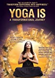 Yoga Is: A Transformational Journey [Import]
