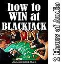 How to Win at Blackjack: Poker Blackjack Roulette, Book 4 Audiobook by Julian Bradbrook Narrated by Ian S. Peake