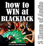 How to Win at Blackjack: Poker Blackjack Roulette, Book 4 | Julian Bradbrook