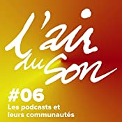 Les podcasts et leurs communautés (L'Air du son 6) | Andréane Meslard, Salomé Kiner