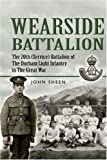 WEARSIDE BATTALION  PALS: The 20th (Service) Battalion, The Durham Light Infantry