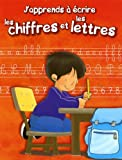 echange, troc Collectif - J'Apprends a Ecrire les Chiffres et les Lettres