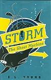 Storm: The Ghost Machine (Storm (Hardback))